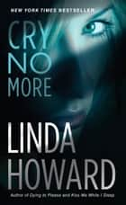 Cry No More - A Novel ebook by