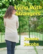 Lying With Strangers ebook by Jonnie Jacobs