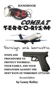 Combat Terrorism - Foreign and Domestic ebook by Lenzy Kelley