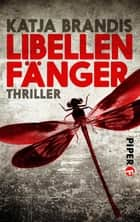 Libellenfänger - Thriller ebook by Katja Brandis