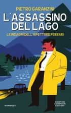 L'assassino del lago ebook by Pietro Garanzini