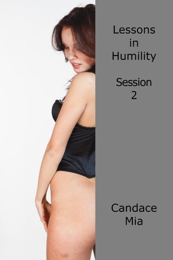 Lessons in Humility: Session 2 ebook by Candace Mia