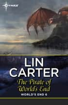 The Pirate of World's End ebook by