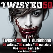 Twisted50 Volume 1 audiobook by Stephanie Wessell, Troll Dahl, Susan Bodnar,...