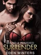 Surrender (Bound And Punished) ebook by Eden Winters