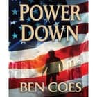 Power Down audiobook by Ben Coes