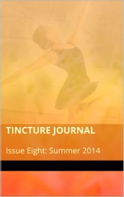 Tincture Journal Issue Eight (Summer 2014) ebook by Daniel Young