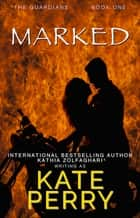 Marked eBook by Kate Perry, Kathia Zolfaghari