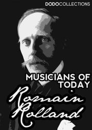 Musicians of Today ebook by Romain Rolland