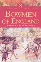 Bowmen of England ebook by Donald Featherstone