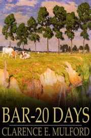 Bar-20 Days ebook by Clarence E. Mulford