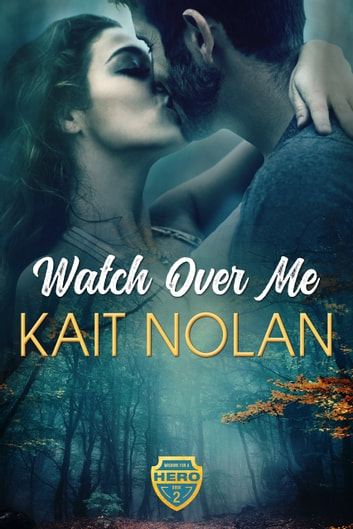 Watch Over Me ebook by Kait Nolan