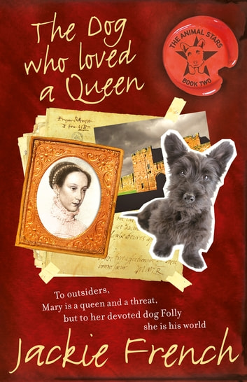 The Dog Who Loved A Queen ebook by Jackie French