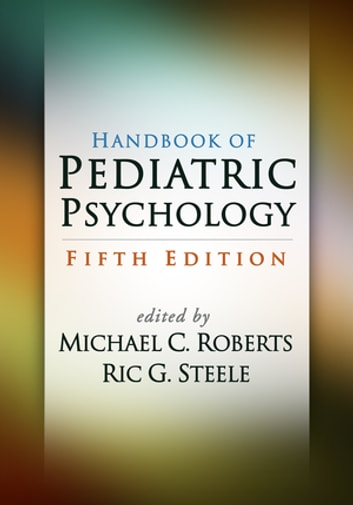 Handbook of Pediatric Psychology, Fifth Edition ebook by