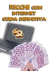 Ricchi con Internet - Guida Definitiva ebook by Kobo.Web.Store.Products.Fields.ContributorFieldViewModel