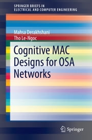 Cognitive MAC Designs for OSA Networks ebook by Mahsa Derakhshani,Tho Le-Ngoc