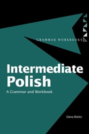Intermediate Polish ebook by Bielec, Dana