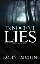 Innocent Lies ebook by Robin Patchen