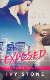 Exposed - Unguarded, #1 ebook by Ivy Stone
