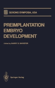 Preimplantation Embryo Development ebook by Barry D. Bavister