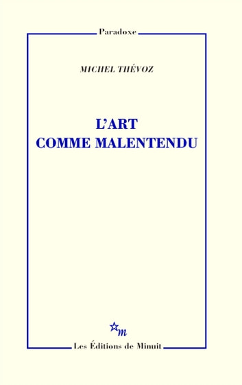 L'Art comme malentendu ebook by Michel Thévoz