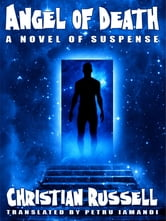 Angel of Death: A Novel of Suspense ebook by Christian Russell