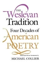 The Wesleyan Tradition ebook by Michael Collier