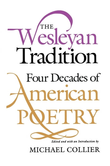 The Wesleyan Tradition - Four Decades of American Poetry ebook by