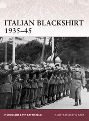 Italian Blackshirt 1935–45 ebook by Pier Paolo Battistelli,Piero Crociani,Giuseppe Rava