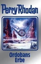 "Perry Rhodan 145: Ordobans Erbe (Silberband) - 3. Band des Zyklus ""Chronofossilien"" ebook by Perry Rhodan-Autorenteam"