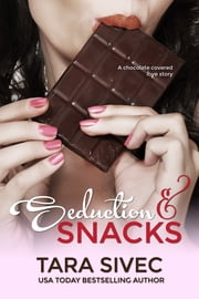 Seduction and Snacks (Chocolate Lovers #1) ebook by Tara Sivec