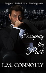 Escaping The Past ebook by L.M. Connolly