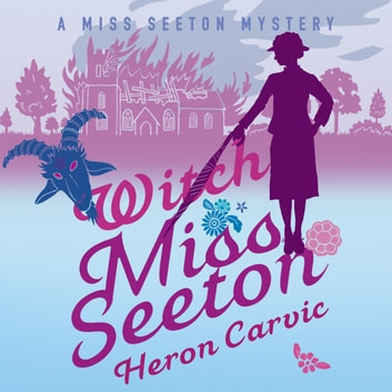 Witch Miss Seeton audiobook by Heron Carvic