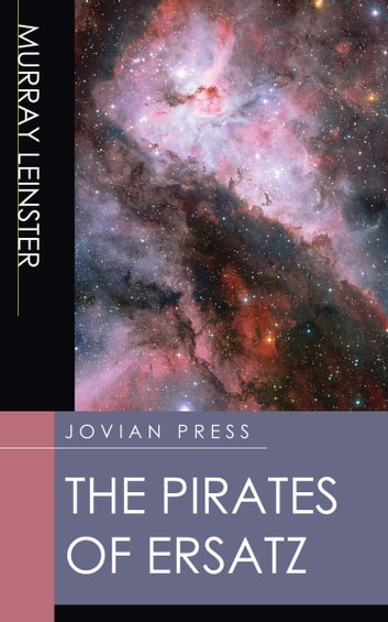 The Pirates of Ersatz ebook by Murray Leinster