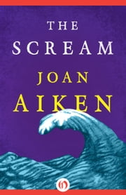 The Scream ebook by Joan Aiken,Ian Andrew