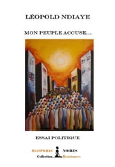 Mon peuple accuse - Essai politique ebook by Leopold Ndiaye
