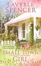 Small Town Girl ebook by Lavyrle Spencer