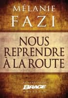Nous reprendre à la route ebook by Mélanie Fazi