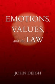 Emotions, Values, and the Law ebook by John Deigh