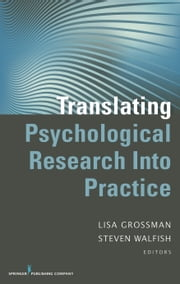 Translating Psychological Research Into Practice ebook by Lisa Grossman JD, PhD, ABPP,Steven Walfish PhD
