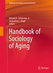Handbook of Sociology of Aging ebook by Richard A. Settersten, Jr.,Jacqueline L. Angel