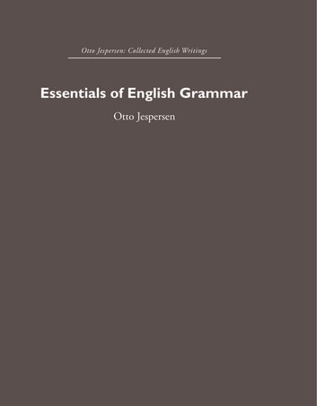 Essentials of English Grammar ebook by Otto Jespersen