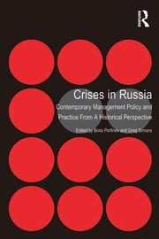 Crises in Russia - Contemporary Management Policy and Practice From A Historical Perspective ebook by Boris Porfiriev