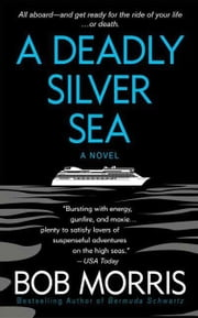 A Deadly Silver Sea ebook by Bob Morris