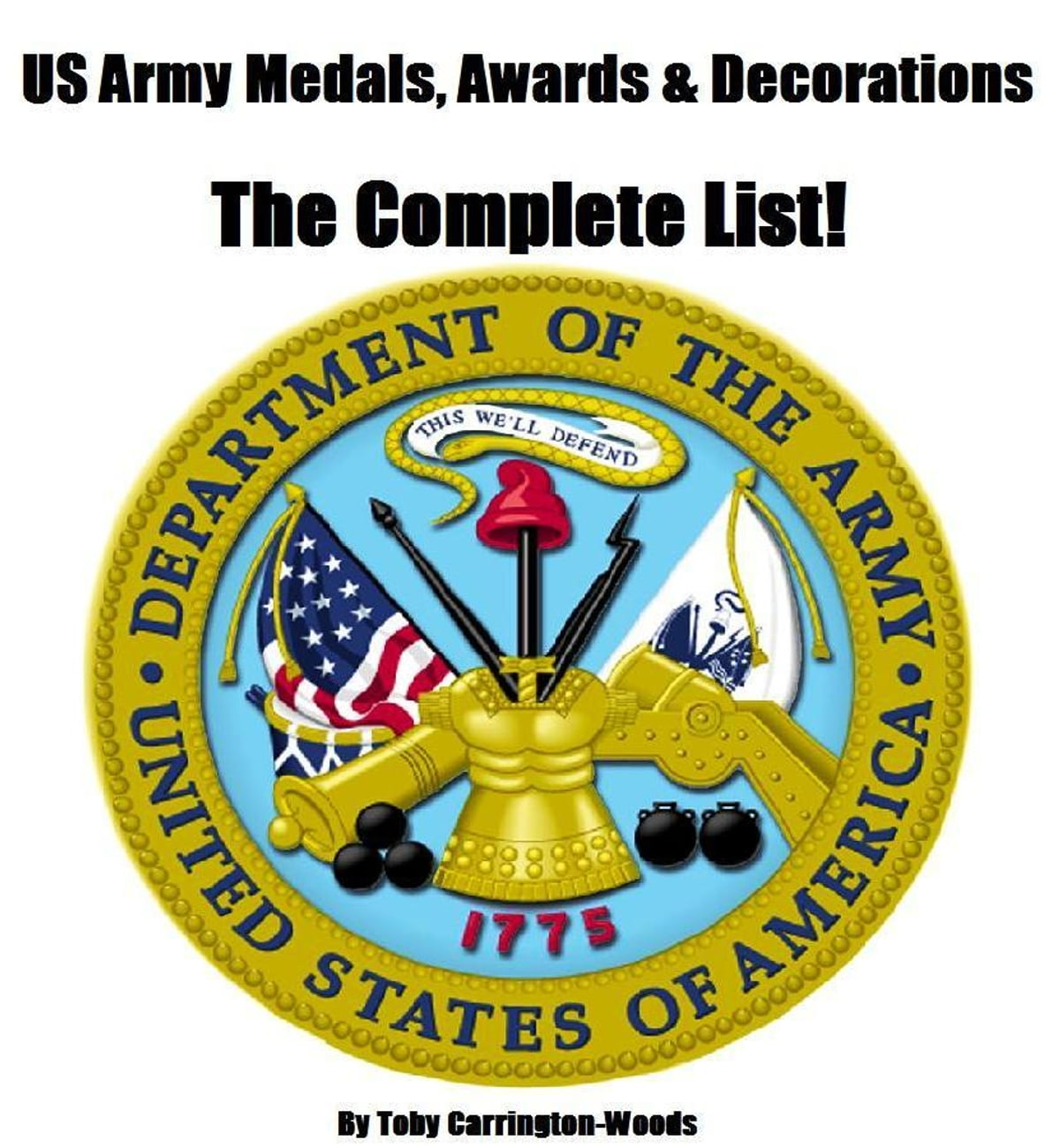 US Army Medals, Awards & Decorations: The Complete List eBook by Toby  Carrington-Woods - 9781465883285   Rakuten Kobo