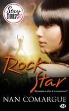 Rock Star - Sexy Stories ebook by Nan Comargue, Tristan Lathière