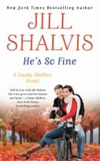 He's So Fine eBook par Jill Shalvis
