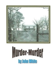 Murder-Murder ebook by John White