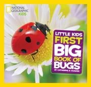 National Geographic Little Kids First Big Book of Bugs ebook by Catherine D. Hughes