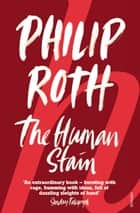 The Human Stain ebook by Philip Roth